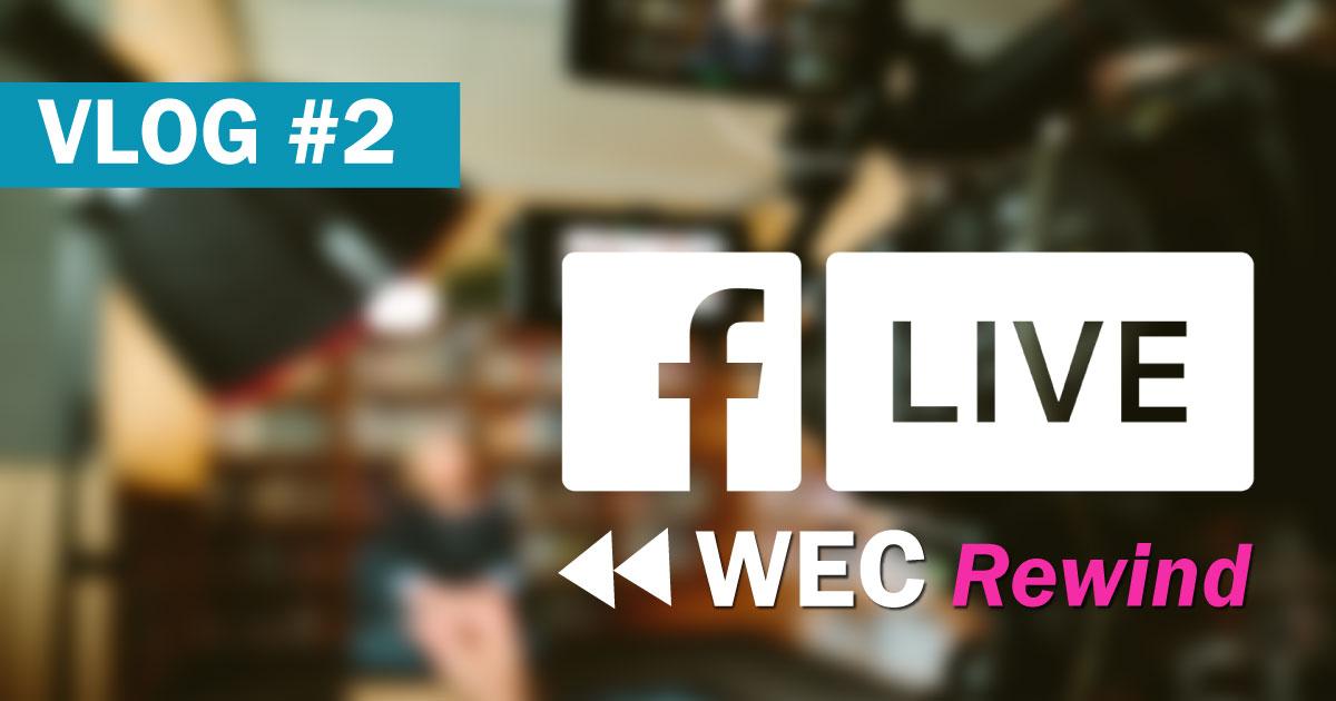 WEC 2017 Rewind Facebook LIVE