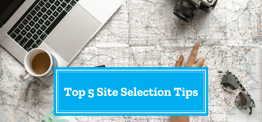 5 Site Selection Tips