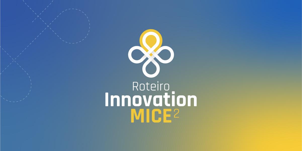 Roteiro Innovation MICE 2019